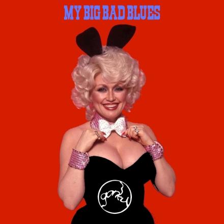 my big bad blues